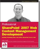 Professional SharePoint 2007 Web Content Management Development